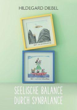 Seelische Balance durch Synbalance von Diebel,  Hildegard
