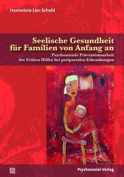 Seelische Gesundheit für Familien von Anfang an von Lier-Schehl,  Hannelore