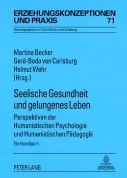 Seelische Gesundheit und gelungenes Leben von Becker,  Martina, von Carlsburg,  Gerd-Bodo, Wehr,  Helmut