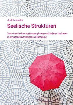 Seelische Strukturen von Noske,  Judith