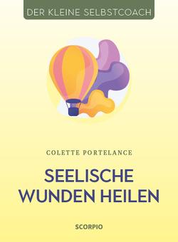 Seelische Wunden heilen von Portelance,  Colette