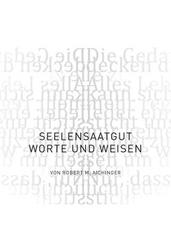 SeelenSAATgut von Aichinger,  Robert M.