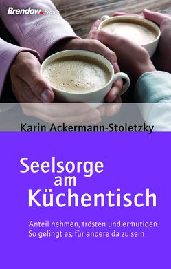 Seelsorge am Küchentisch von Ackermann-Stoletzky,  Karin
