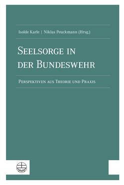 Seelsorge in der Bundeswehr von Karle,  Isolde, Peuckmann,  Niklas