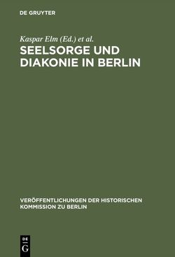 Seelsorge und Diakonie in Berlin von Elm,  Kaspar, Loock,  Hans-Dietrich