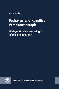 Seelsorge und Kognitive Verhaltenstherapie von Dubiski,  Katja