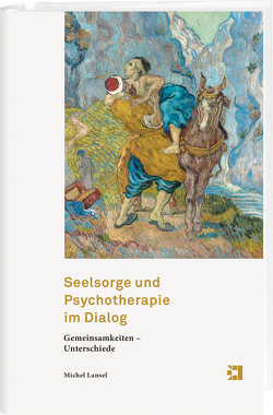 Seelsorge und Psychotherapie im Dialog von Lansel,  Michel