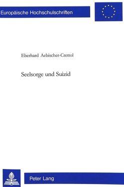 Seelsorge und Suizid von Aebischer-Crettol,  E.& M.