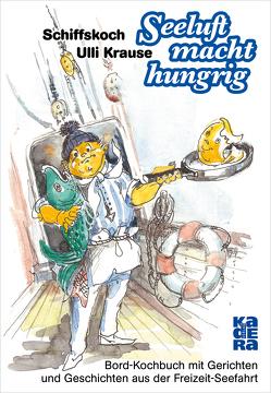 Seeluft macht hungrig von Krause,  Ulli