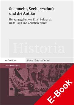 Seemacht, Seeherrschaft und die Antike von Baltrusch,  Ernst, Kopp,  Hans, Wendt,  Christian