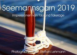Seemannsgarn 2019. Impressionen von Tau und Takelage (Wandkalender 2019 DIN A2 quer) von Lehmann,  Steffani