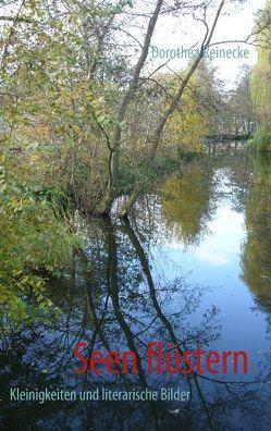 Seen flüstern von Reinecke,  Dorothea