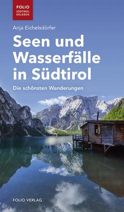 Seen und Wasserfälle in Südtirol von Eichelsdörfer,  Anja