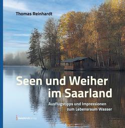 Seen und Weiher im Saarland von Reinhardt,  Thomas