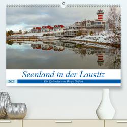 Seenland in der Lausitz (Premium, hochwertiger DIN A2 Wandkalender 2021, Kunstdruck in Hochglanz) von Seifert,  Birgit