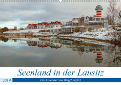 Seenland in der Lausitz (Wandkalender 2019 DIN A2 quer) von Seifert,  Birgit