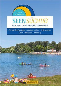 SeenSüchtig – Breisgau und Ortenau von Flachsbarth,  Daniel