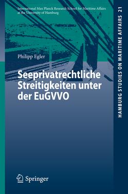 Seeprivatrechtliche Streitigkeiten unter der EuGVVO von Egler,  Philipp