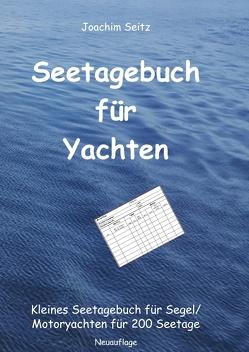 Seetagebuch für Yachten von Seitz,  Joachim