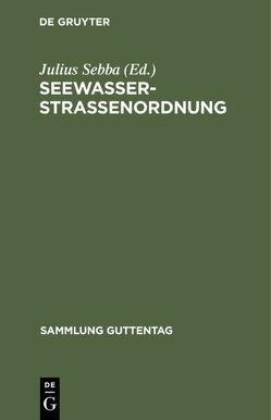 Seewasserstraßenordnung von Sebba,  Julius