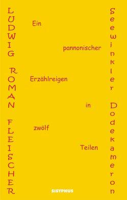 Seewinkler Dodekameron von Fleischer,  Ludwig Roman