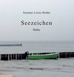 Seezeichen -Haiku- von Leiste-Bruhn,  Susanne