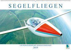 Segelfliegen: Lautlos fliegen mit Segelflugzeugen (Wandkalender 2019 DIN A2 quer) von CALVENDO