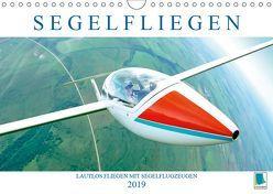Segelfliegen: Lautlos fliegen mit Segelflugzeugen (Wandkalender 2019 DIN A4 quer) von CALVENDO