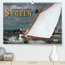 Segeln, Freiheit erleben (Premium, hochwertiger DIN A2 Wandkalender 2020, Kunstdruck in Hochglanz) von Roder,  Peter