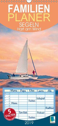 Segeln: Hart am Wind – Familienplaner hoch (Wandkalender 2019 , 21 cm x 45 cm, hoch) von CALVENDO