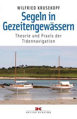 Segeln in Gezeitengewässern von Krusekopf,  Wilfried
