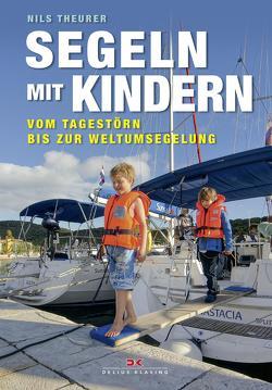 Segeln mit Kindern von Theurer,  Nils