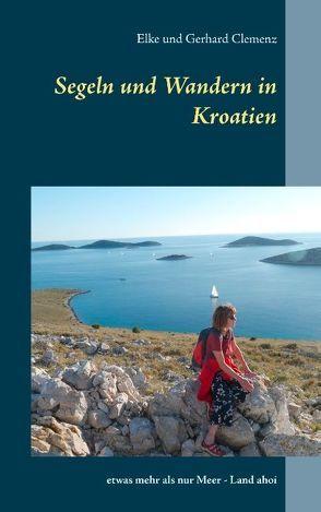 Segeln und Wandern in Kroatien von Clemenz,  Elke, Clemenz,  Gerhard