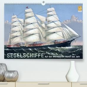Segelschiffe der Meere (Premium, hochwertiger DIN A2 Wandkalender 2021, Kunstdruck in Hochglanz) von bilwissedition.com Layout: Babette Reek,  Bilder: