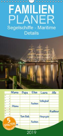 Segelschiffe – Maritime Details – Familienplaner hoch (Wandkalender 2019 , 21 cm x 45 cm, hoch) von Peußner,  Marion