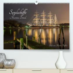 Segelschiffe – Maritime Details (Premium, hochwertiger DIN A2 Wandkalender 2020, Kunstdruck in Hochglanz) von Peußner,  Marion