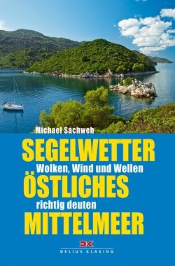 Segelwetter östliches Mittelmeer von Sachweh,  Michael