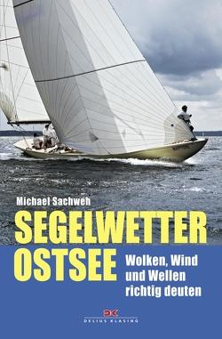 Segelwetter Ostsee von Sachweh,  Michael