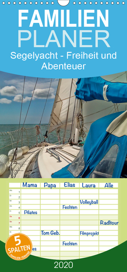 Segelyacht – Freiheit und Abenteuer – Familienplaner hoch (Wandkalender 2020 , 21 cm x 45 cm, hoch) von Roder,  Peter