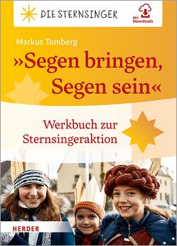 """Segen bringen, Segen sein von Kindermissionswerk """"Die Sternsinger"""", Tomberg,  Markus"""