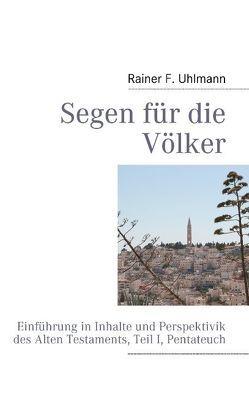 Segen für die Völker von Uhlmann,  Rainer F.