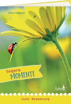 Segens-Momente Gute Besserung von Gerhardt,  Alfons