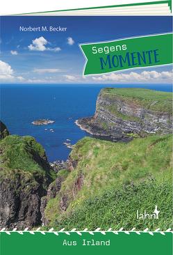Segensmomente aus Irland von Becker,  Norbert M