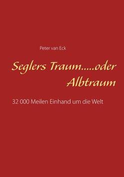 Seglers Traum…..oder Albtraum von van Eck,  Peter