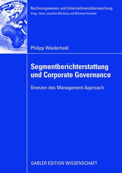 Segmentberichterstattung und Corporate Governance von Böcking,  Prof. Dr. Hans-Joachim, Wiederhold,  Philipp