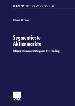 Segmentierte Aktienmärkte von Kirchner,  Tobias