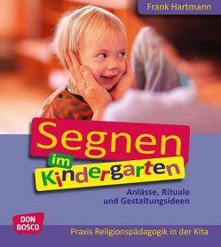 Segnen im Kindergarten von Hartmann,  Frank
