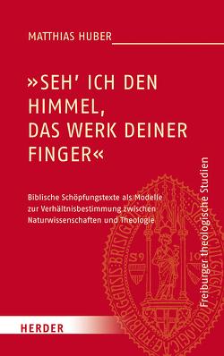 """""""Seh ich den Himmel, das Werk deiner Finger"""" von Huber,  Matthias"""
