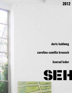SEH WEISEN von Hahlweg,  Doris, Kreusch,  Carolina Camilla, Loder,  Konrad