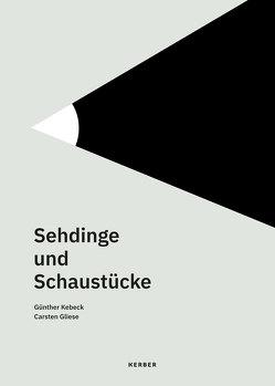 Sehdinge und Schaustücke von Gliese,  Carsten, Kebeck,  Günther